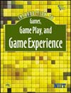 INTRODUCTION TO GAMES, GAME PLAY AND GAME EXPERIENCE