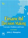 FINANCIAL DECISION MAKING : CONCEPTS, PROBLEMS AND CASES