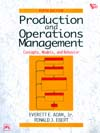 PRODUCTION AND OPERATIONS MANAGEMENT: CONCEPTS, MODELS, AND BEHAVIOR