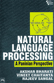 NATURAL LANGUAGE PROCESSING: A PANINIAN PERSPECTIVE