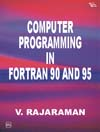 COMPUTER PROGRAMMING IN FORTRAN 90 AND 95