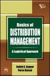 BASICS OF DISTRIBUTION MANAGEMENT: A LOGISTICAL APPROACH