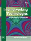 INTERNETWORKING TECHNOLOGIES: AN ENGINEERING PERSPECTIVE