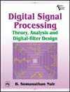 DIGITAL SIGNAL PROCESSING : THEORY, ANALYSIS AND DIGITAL-FILTER DESIGN