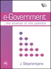 E-GOVERNMENT: THE SCIENCE OF THE POSSIBLE