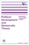 POLITICAL DEVELOPMENT AND DEMOCRATIC THEORY : RETHINKING COMPARATIVE POLITICS