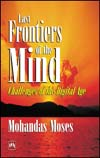 LAST FRONTIERS OF THE MIND: CHALLENGES OF THE DIGITAL AGE