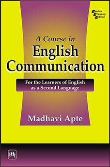 A COURSE IN ENGLISH COMMUNICATION : For the Learners of English as a Second Language
