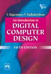 INTRODUCTION TO DIGITAL COMPUTER DESIGN, AN