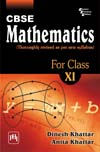 CBSE MATHEMATICS FOR CLASS XI (THOROUGHLY REVISED AS PER NEW CBSE SYLLABUS)