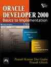 ORACLE DEVELOPER 2000 : BASICS TO IMPLEMENTATION