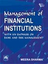 MANAGEMENT OF FINANCIAL INSTITUTIONS  : With Emphasis on Bank and Risk Management