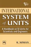INTERNATIONAL SYSTEM OF UNITS : A HANDBOOK ON SI UNITS FOR SCIENTISTS AND ENGINEERS