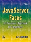 JAVASERVER FACES : A PRACTICAL APPROACH FOR BEGINNERS