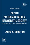PUBLIC POLICYMAKING IN A DEMOCRATIC SOCIETY : A GUIDE TO CIVIC ENGAGEMENT