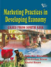 MARKETING PRACTICES IN DEVELOPING ECONOMY : Cases from South Asia