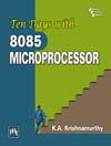 Ten Days with 8085 MICROPROCESSOR