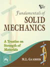 Fundamentals of SOLID MECHANICS : A Treatise on Strength of Materials