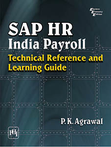 SAP HR INDIA PAYROLL : TECHNICAL REFERENCE AND LEARNING GUIDE