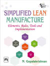 SIMPLIFIED LEAN MANUFACTURE : ELEMENTS, RULES, TOOLS AND IMPLEMENTATION