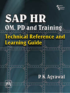 SAP HR OM, PD AND TRAINING : TECHNICAL REFERENCE AND LEARNING GUIDE