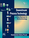DOWNSTREAM PROCESS TECHNOLOGY : A NEW HORIZON IN BIOTECHNOLOGY