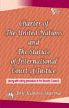 CHARTER OF THE UNITED NATIONS AND THE STATUTE OF INTERNATIONAL COURT OF JUSTICE : (ALONG WITH VO...