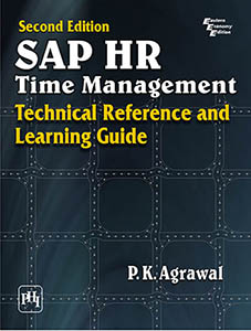 SAP HR TIME MANAGEMENT : TECHNICAL REFERENCE AND LEARNING GUIDE