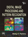 DIGITAL IMAGE PROCESSING AND PATTERN RECOGNITION