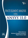 FINITE ELEMENT ANALYSIS USING ANSYS® 11.0