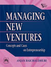 MANAGING NEW VENTURES : CONCEPTS AND CASES IN ENTREPRENEURSHIP