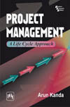 PROJECT MANAGEMENT : A LIFE CYCLE APPROACH