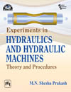 EXPERIMENTS IN HYDRAULICS AND HYDRAULIC MACHINES : THEORY AND PROCEDURES
