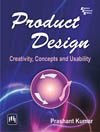 PRODUCT DESIGN : CREATIVITY, CONCEPTS AND USABILITY