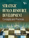 STRATEGIC HUMAN RESOURCE DEVELOPMENT : CONCEPTS AND PRACTICES