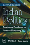 INDIAN POLITICS : CONSTITUTIONAL FOUNDATIONS AND INSTITUTIONAL FUNCTIONING