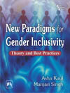 NEW PARADIGMS FOR GENDER INCLUSIVITY : THEORY AND BEST PRACTICES