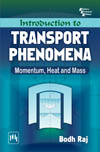 INTRODUCTION TO TRANSPORT PHENOMENA : MOMENTUM, HEAT AND MASS