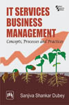 IT SERVICES BUSINESS MANAGEMENT : CONCEPTS, PROCESSES AND PRACTICES