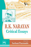 R. K. NARAYAN : CRITICAL ESSAYS