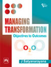 MANAGING TRANSFORMATION : OBJECTIVES TO OUTCOMES
