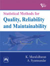 STATISTICAL METHODS FOR QUALITY, RELIABILITY AND MAINTAINABILITY