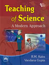 TEACHING OF SCIENCE : A MODERN APPROACH