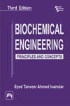BIOCHEMICAL ENGINEERING : PRINCIPLES AND CONCEPTS