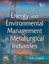 ENERGY AND ENVIRONMENTAL MANAGEMENT IN METALLURGICAL INDUSTRIES