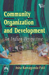 COMMUNITY ORGANIZATION AND DEVELOPMENT: An Indian Perspective