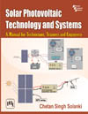 SOLAR PHOTOVOLTAIC TECHNOLOGY AND SYSTEMS - A Manual for Technicians, Trainers and Engineers