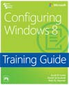 CONFIGURING WINDOWS 8 TRAINING GUIDE