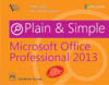 MICROSOFT® OFFICE® PROFESSIONAL 2013 PLAIN & SIMPLE