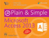 MICROSOFT ACCESS 2013 PLAIN AND SIMPLE